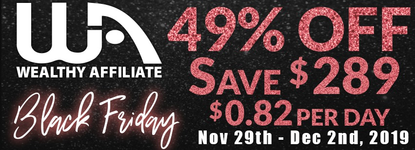 Wealthy Affiliate Black Friday Special Sale Event 2019