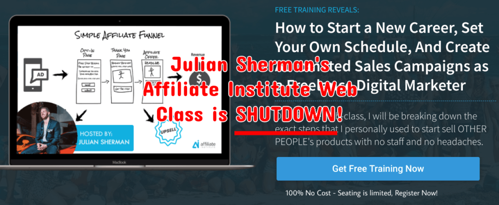 It seems that Julian Sherman's Affiliate Institute webinar class is no longer available.